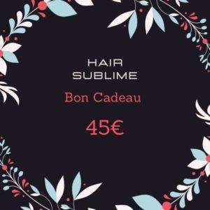 Carte cadeau 45€ Hair Sublime